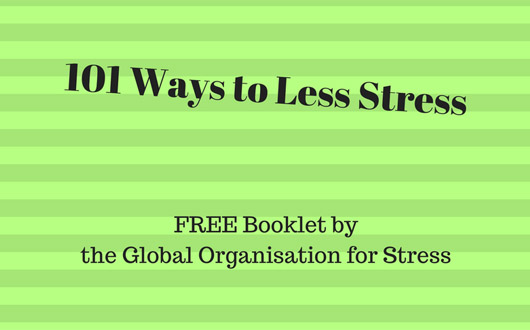 101 Ways to Less Stress – Booklet by The Global Organisation for Stress