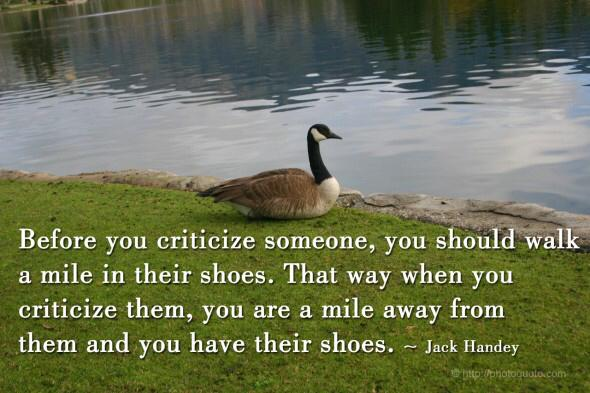 Seeing faults in others means you  are seeing what you do. Good luck  with the new shoes. Bring on the weekend!