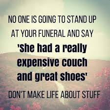 """Why not! I mean I spent a lot of money  on working to get those things and the """"stuff' is part of what I am deliberately choosing. Carrie would not invite these people to her funeral.  Go buy some new shoes on the weekend"""